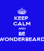 KEEP  CALM AND BE WONDERBEARD - Personalised Poster A4 size