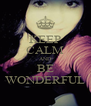 KEEP CALM AND BE WONDERFUL - Personalised Poster A4 size
