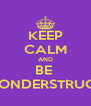 KEEP CALM AND BE  WONDERSTRUCK - Personalised Poster A4 size