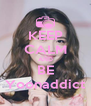KEEP CALM AND BE Yoonaddict - Personalised Poster A4 size