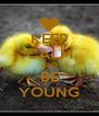 KEEP CALM AND BE YOUNG - Personalised Poster A4 size