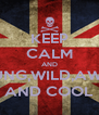 KEEP CALM AND BE YOUNG,WILD,AWESOME AND COOL - Personalised Poster A4 size