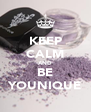 KEEP CALM AND BE YOUNIQUE - Personalised Poster A4 size