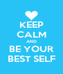 KEEP CALM AND BE YOUR BEST SELF - Personalised Poster A4 size
