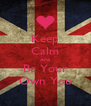 Keep Calm And Be Your Own You - Personalised Poster A4 size