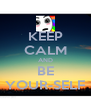 KEEP CALM AND BE YOUR-SELF - Personalised Poster A4 size