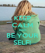 KEEP CALM AND BE YOUR SELF! - Personalised Poster A4 size