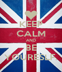 KEEP CALM AND BE YOURESLF. - Personalised Poster A4 size