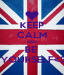 KEEP CALM AND BE   YOURSELF<3 - Personalised Poster A4 size