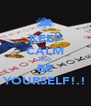 KEEP CALM AND BE YOURSELF!.! - Personalised Poster A4 size
