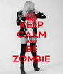 KEEP CALM AND BE ZOMBIE - Personalised Poster A4 size