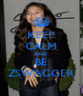 KEEP CALM AND BE ZSWAGGER - Personalised Poster A4 size