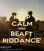 KEEP CALM AND BEAFT RIDDANCE' - Personalised Poster A4 size