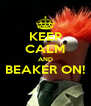 KEEP CALM AND BEAKER ON!  - Personalised Poster A4 size