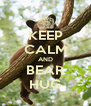 KEEP CALM AND BEAR HUG - Personalised Poster A4 size
