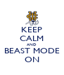 KEEP CALM AND BEAST MODE ON - Personalised Poster A4 size