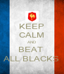 KEEP CALM AND BEAT  ALL BLACKS - Personalised Poster A4 size