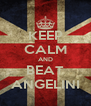 KEEP CALM AND BEAT ANGELINI - Personalised Poster A4 size