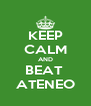 KEEP CALM AND BEAT  ATENEO - Personalised Poster A4 size