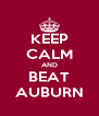 KEEP CALM AND BEAT AUBURN - Personalised Poster A4 size