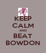 KEEP CALM AND BEAT BOWDON - Personalised Poster A4 size