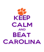 KEEP CALM AND BEAT CAROLINA - Personalised Poster A4 size