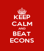 KEEP CALM AND BEAT ECONS - Personalised Poster A4 size