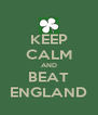 KEEP CALM AND BEAT ENGLAND - Personalised Poster A4 size