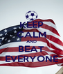 KEEP CALM AND BEAT EVERYONE - Personalised Poster A4 size
