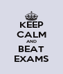 KEEP CALM AND BEAT EXAMS - Personalised Poster A4 size