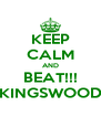 KEEP CALM AND BEAT!!! 'KINGSWOOD' - Personalised Poster A4 size
