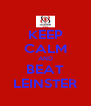 KEEP CALM AND BEAT LEINSTER - Personalised Poster A4 size
