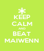 KEEP CALM AND BEAT MAIWENN - Personalised Poster A4 size
