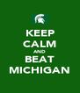 KEEP CALM AND BEAT MICHIGAN - Personalised Poster A4 size