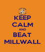 KEEP CALM AND BEAT MILLWALL - Personalised Poster A4 size