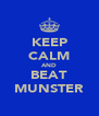 KEEP CALM AND BEAT MUNSTER - Personalised Poster A4 size
