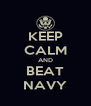 KEEP CALM AND BEAT NAVY - Personalised Poster A4 size