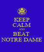 KEEP CALM AND BEAT  NOTRE DAME - Personalised Poster A4 size
