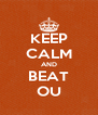 KEEP CALM AND BEAT OU - Personalised Poster A4 size
