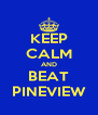KEEP CALM AND BEAT PINEVIEW - Personalised Poster A4 size
