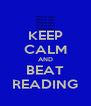 KEEP CALM AND BEAT READING - Personalised Poster A4 size