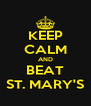 KEEP CALM AND BEAT ST. MARY'S - Personalised Poster A4 size