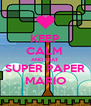 KEEP CALM  AND BEAT SUPER PAPER MARIO - Personalised Poster A4 size