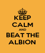 KEEP CALM AND BEAT THE ALBION - Personalised Poster A4 size