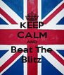 KEEP CALM AND Beat The Blitz - Personalised Poster A4 size