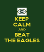KEEP CALM AND BEAT THE EAGLES - Personalised Poster A4 size