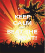 KEEP CALM AND BEAT THE      HEAT! - Personalised Poster A4 size