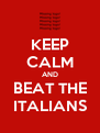KEEP CALM AND BEAT THE ITALIANS - Personalised Poster A4 size