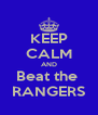 KEEP CALM AND Beat the  RANGERS - Personalised Poster A4 size