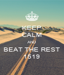KEEP CALM AND BEAT THE REST 1519 - Personalised Poster A4 size